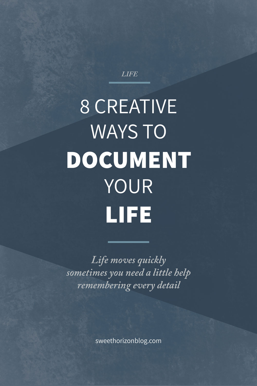 8 Creative Ways to Document Your Life from www.sweethorizonblog.com