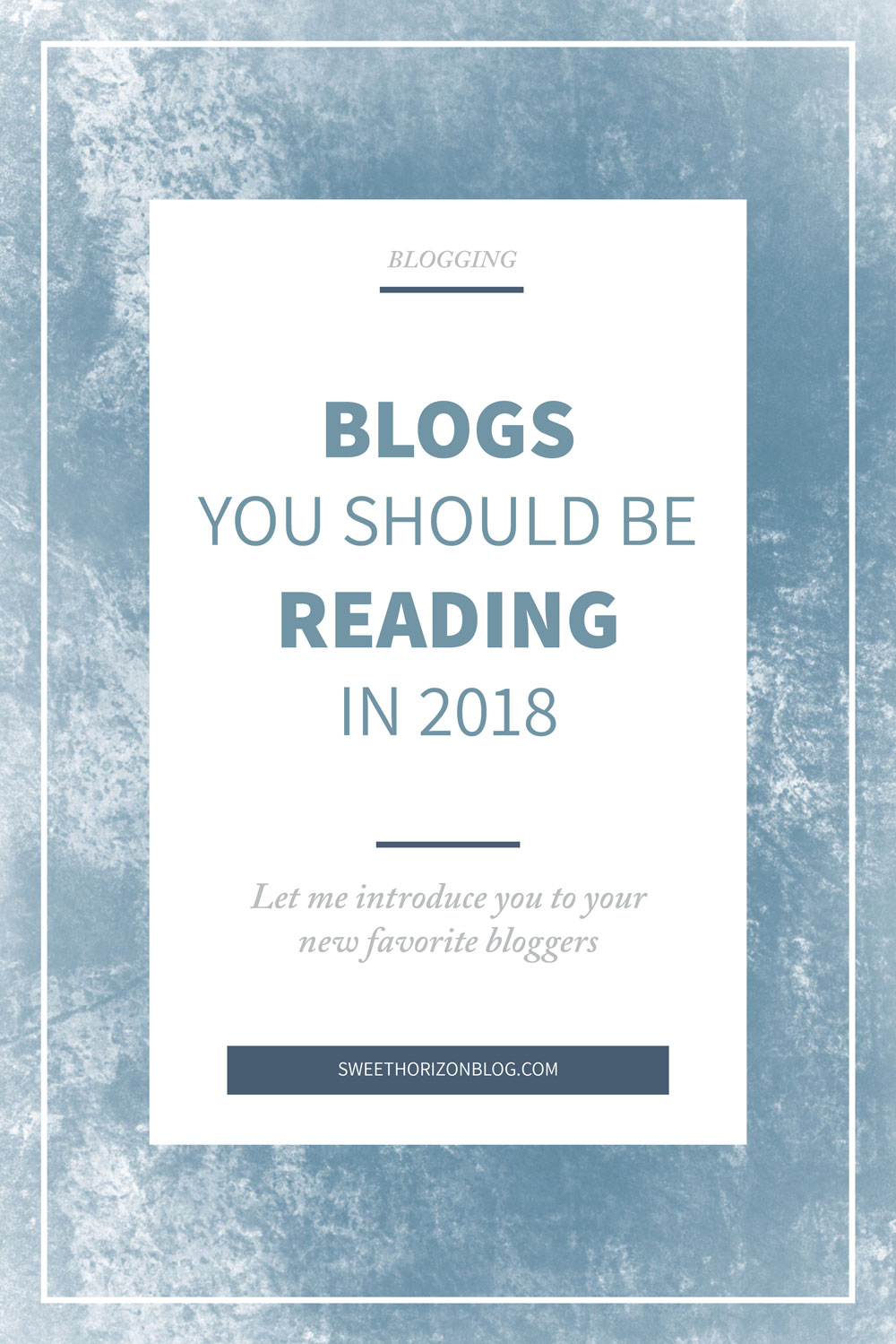 Blogs You Should Be Reading in 2018 from www.sweethorizonblog.com