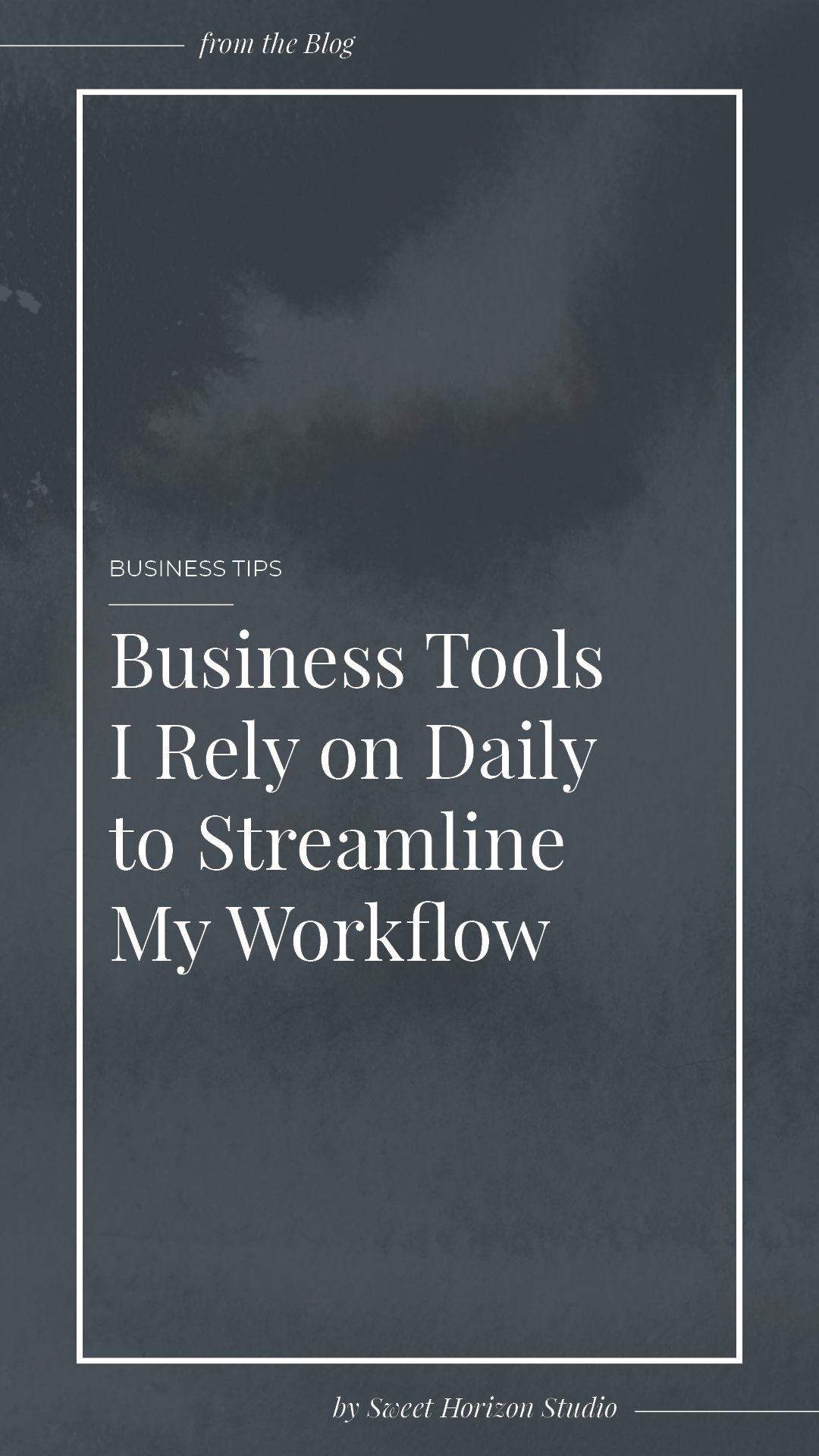 Business Tools I Rely on Daily to Streamline My Workflow from www.sweethorizonblog.com