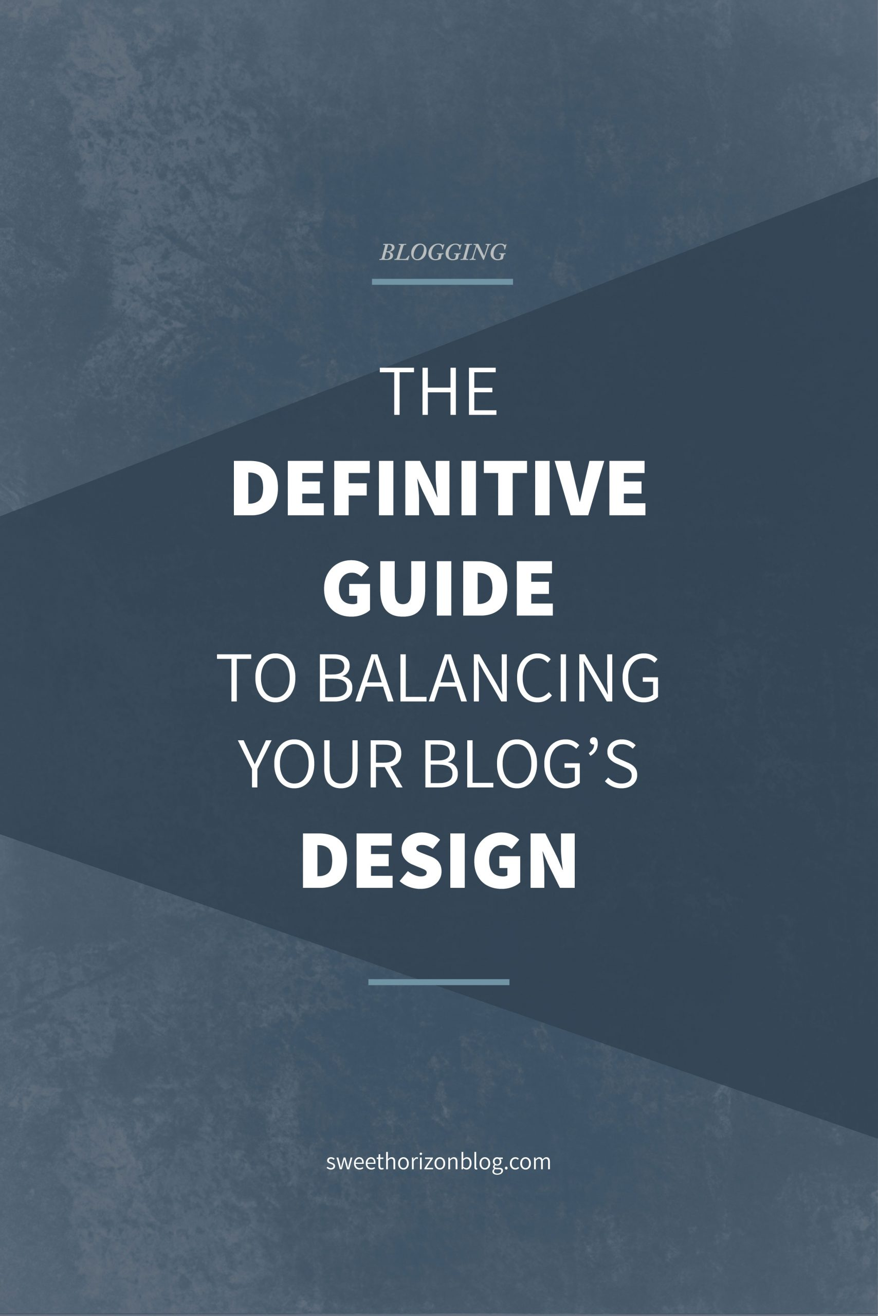 The Definitive Guide to Balancing Your Blog's Design from www.sweethorizonblog.com