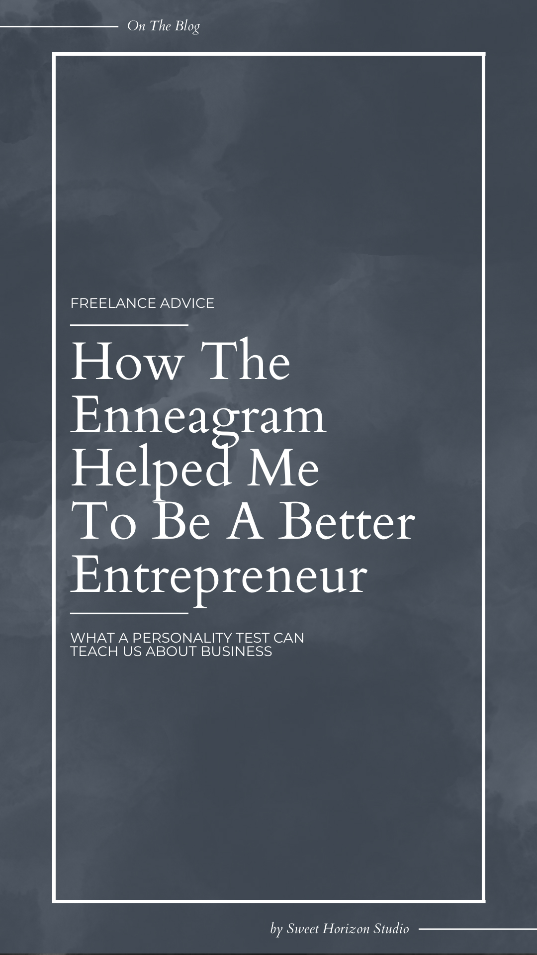 How The Enneagram Helped Me To Be A Better Entrepreneur from www.sweethorizonblog.com