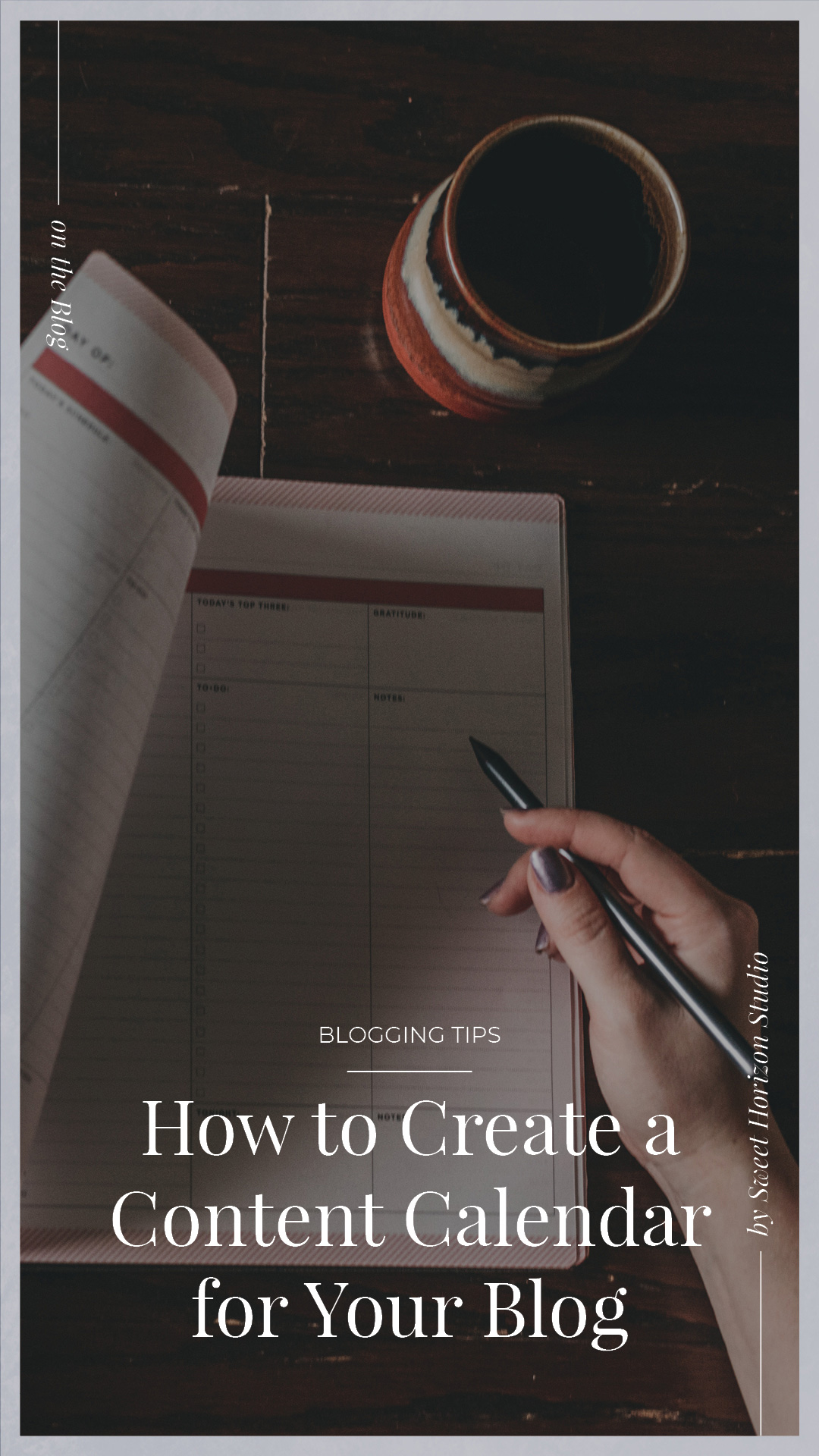 How to Create a Content Calendar for Your Blog from www.sweethorizonblog.com