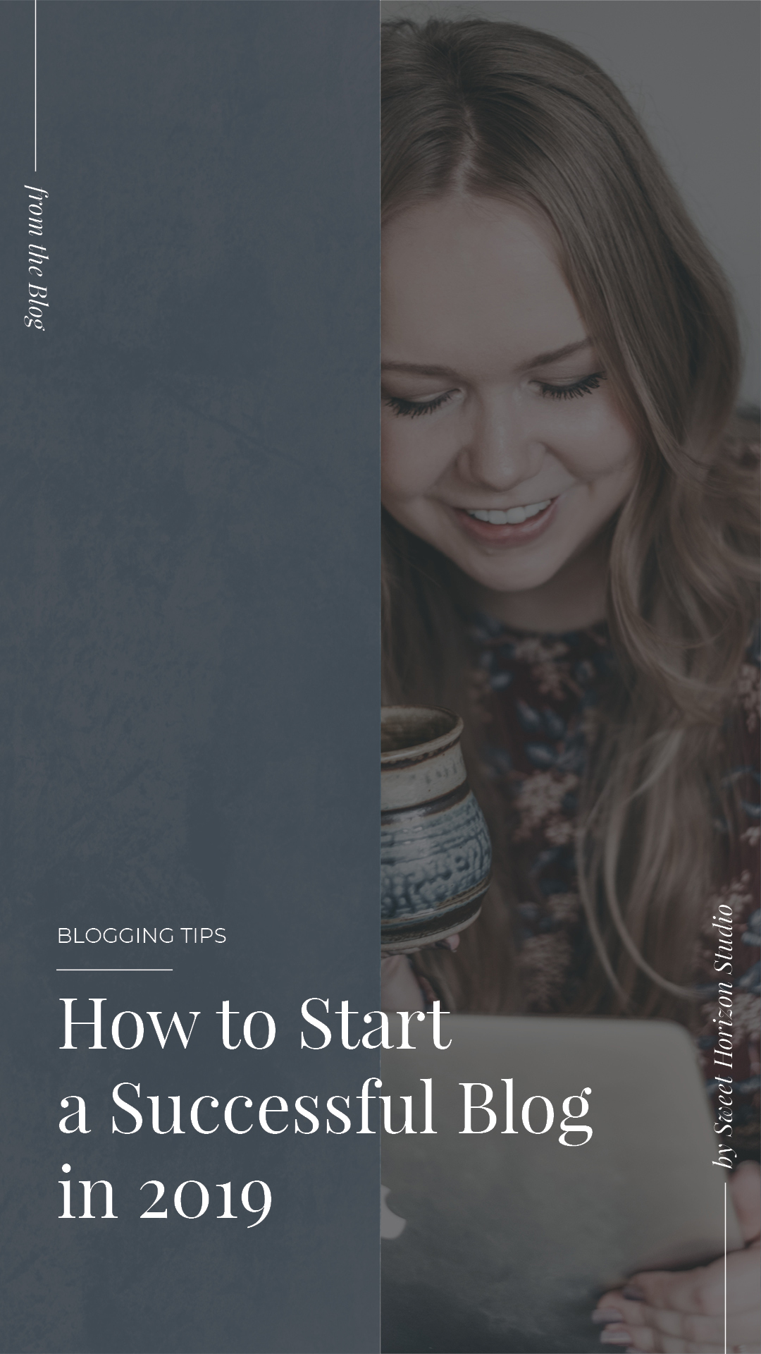 How to Start a Successful Blog in 2019 What To Do and What to Avoid from www.sweethorizonblog.com