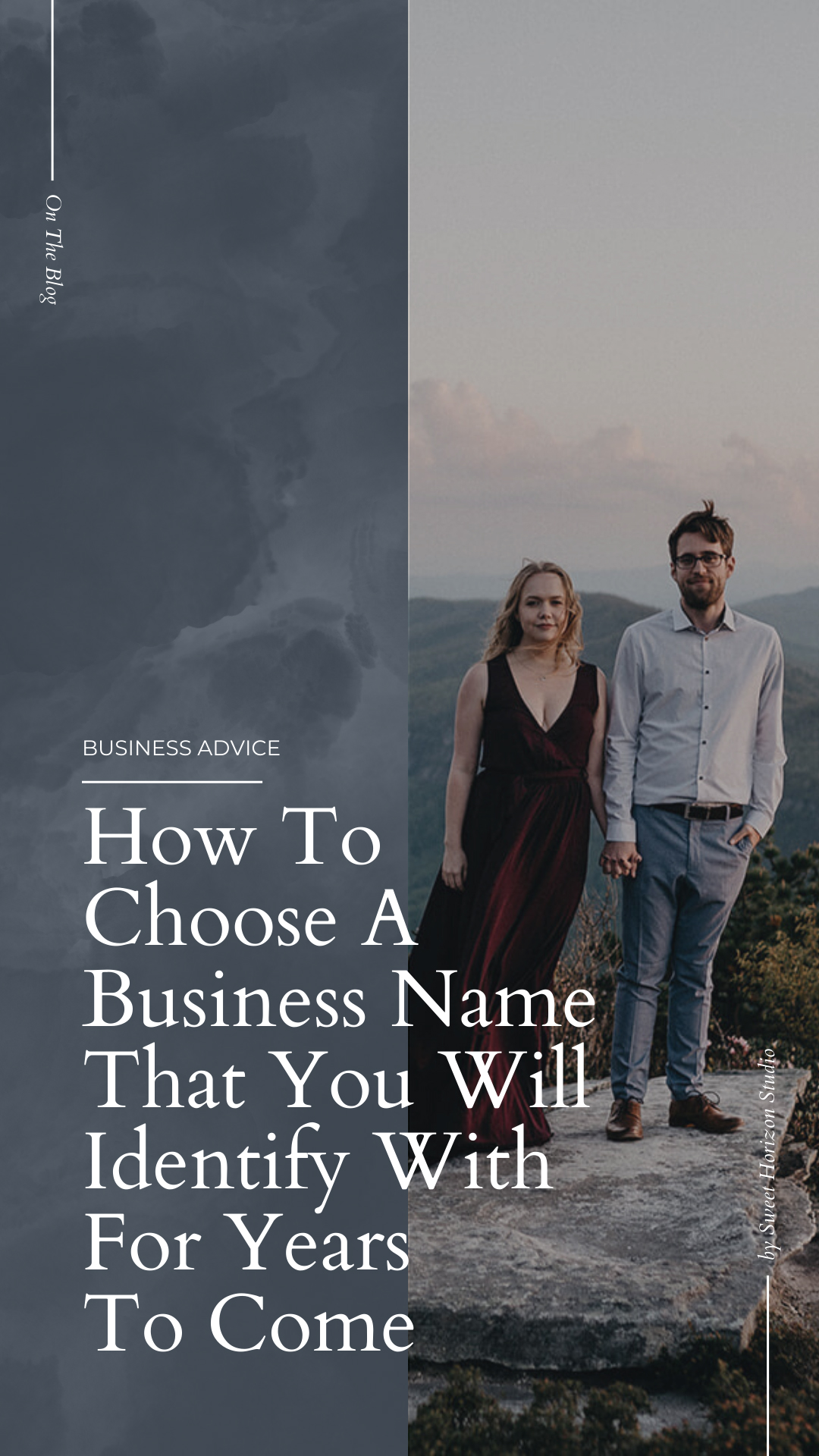 How to Choose a Business Name That You Will Identify With For Years to Come from www.sweethorizonblog.com
