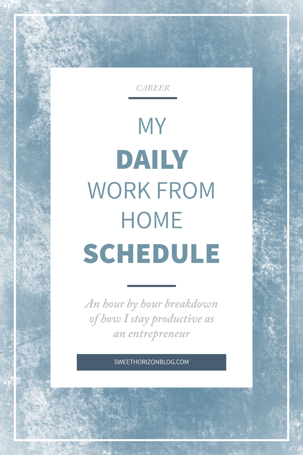 My Daily Working From Home Schedule from www.sweethorizonblog.com