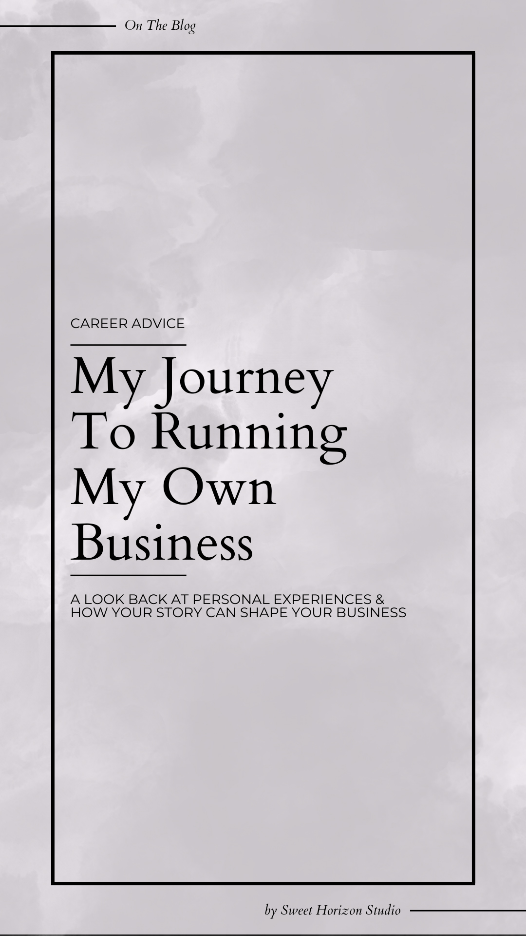 My Journey to Running My Own Business from www.sweethorizonblog.com