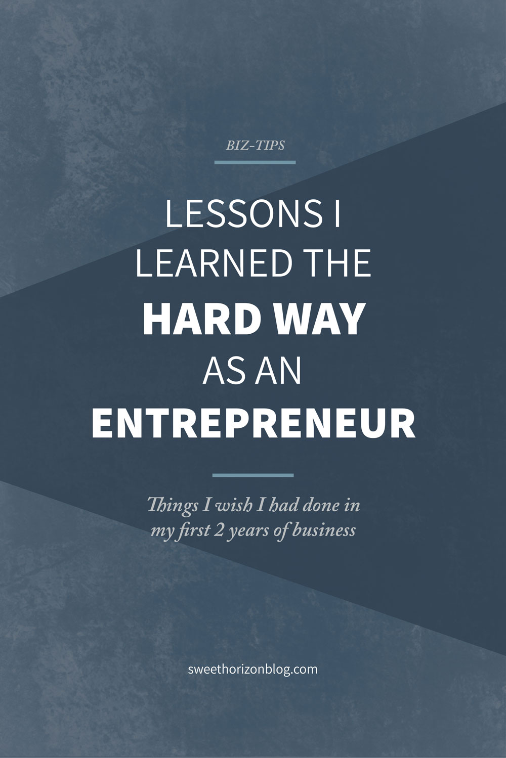 Lessons I Learned the Hard Way During 2 Years as an Entrepreneur from www.sweethorizonblog.com