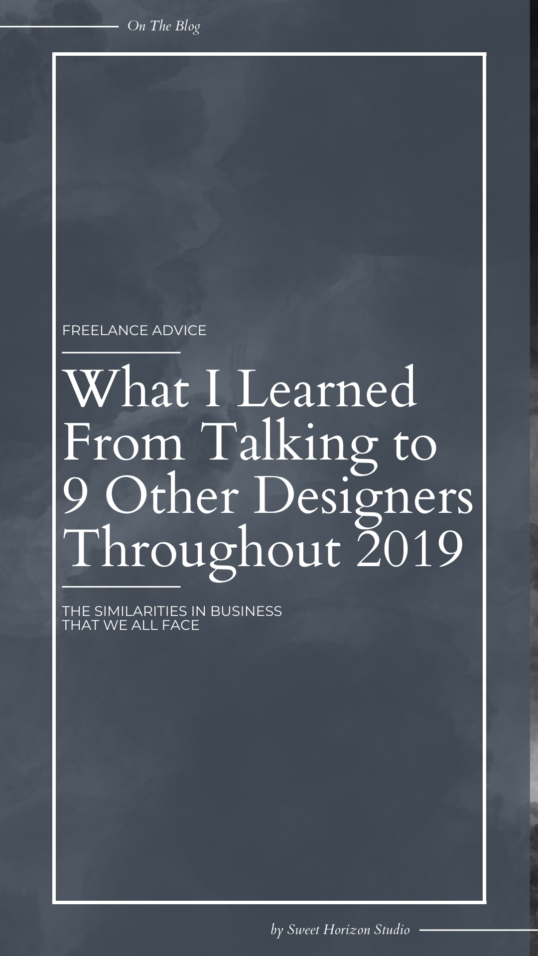 What I learned from talking to 9 other designers throughout 2019 from www.sweethorizonblog.com
