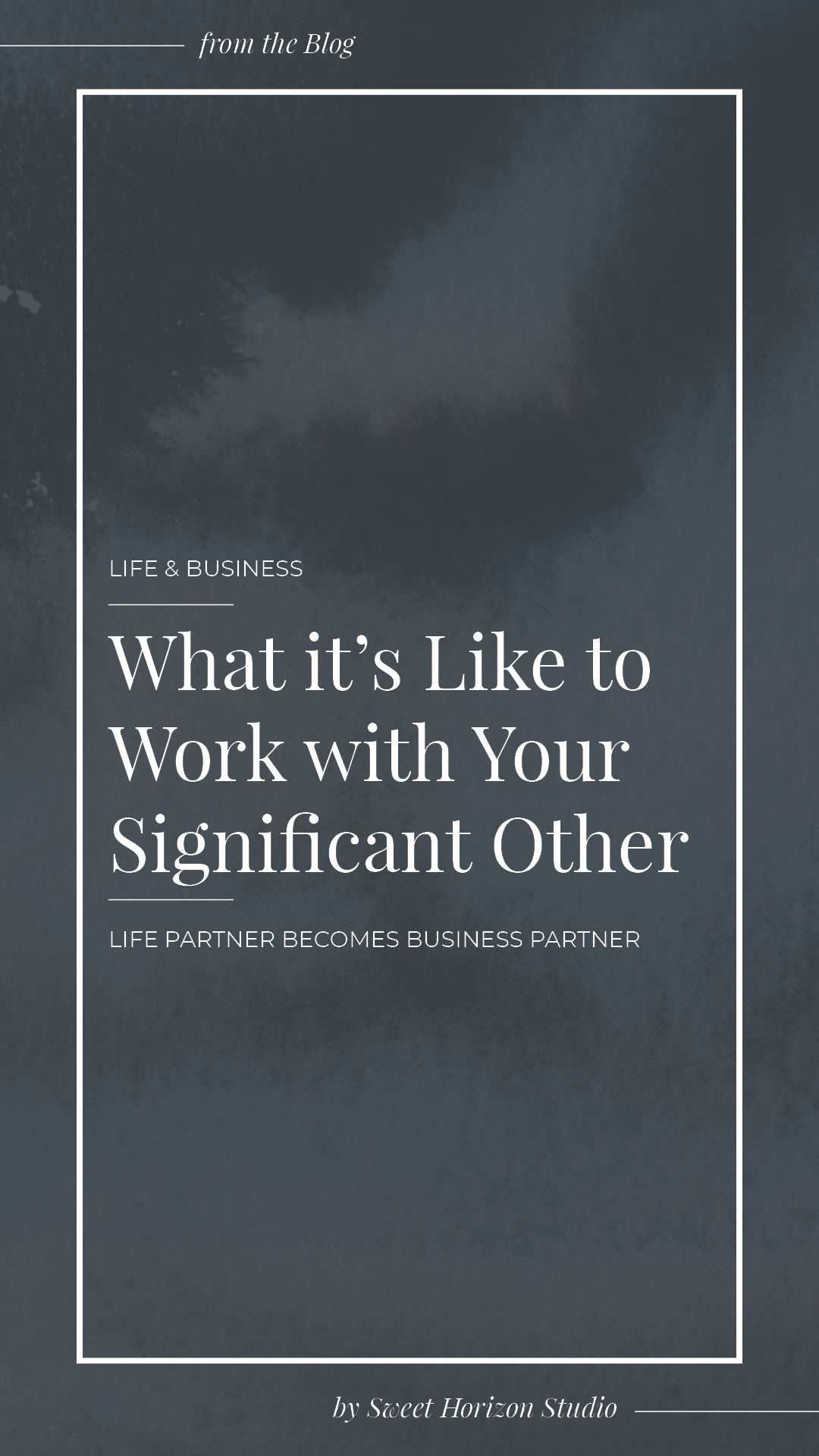 What it's Like to Work with Your Significant Other from www.sweethorizonblog.com