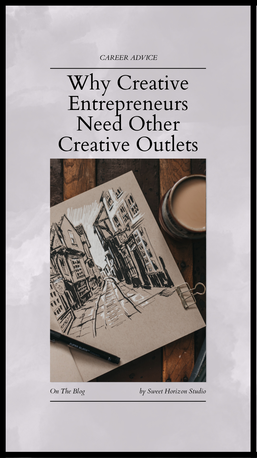 Why Creative Entrepreneurs Need Other Creative Outlets from www.sweethorizonblog.com