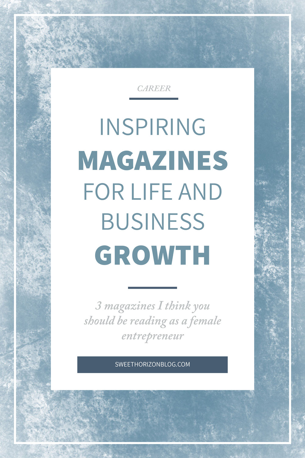 Inspiring Magazines for Life and Business Growth from www.sweethorizonblog.com